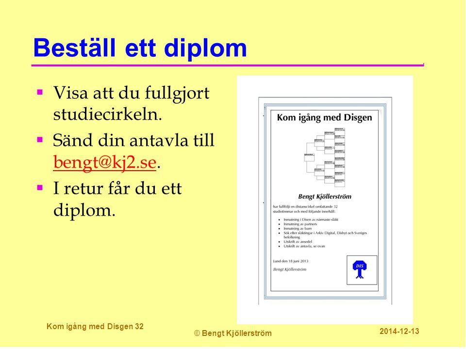 Beställ ett diplom Visa att du fullgjort studiecirkeln.