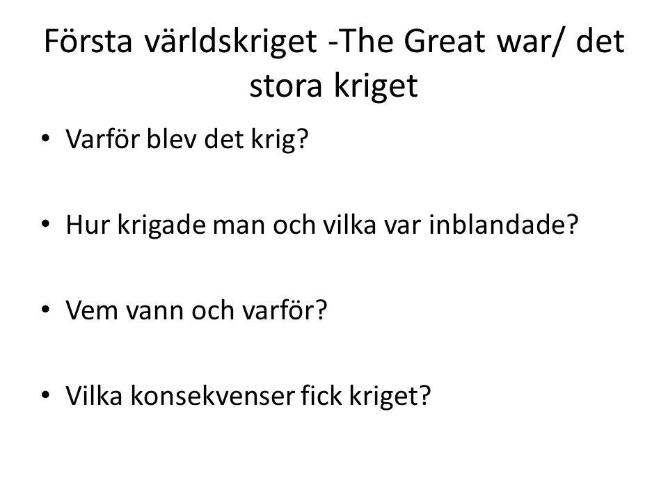 Första världskriget -The Great war/ det stora kriget