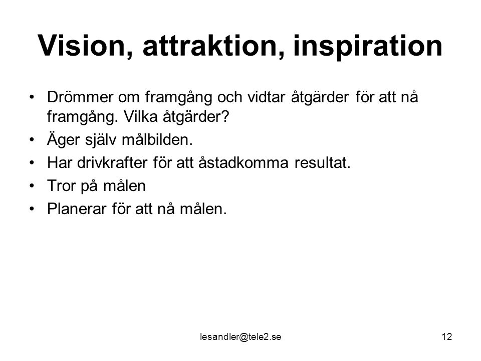 Vision, attraktion, inspiration