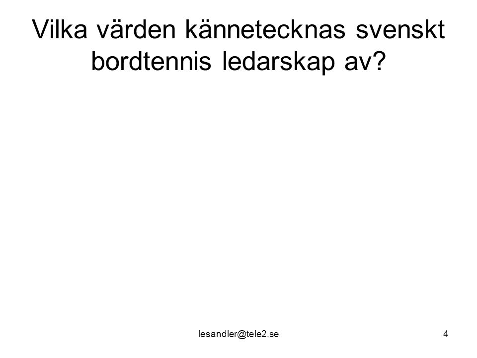 Vilka värden kännetecknas svenskt bordtennis ledarskap av