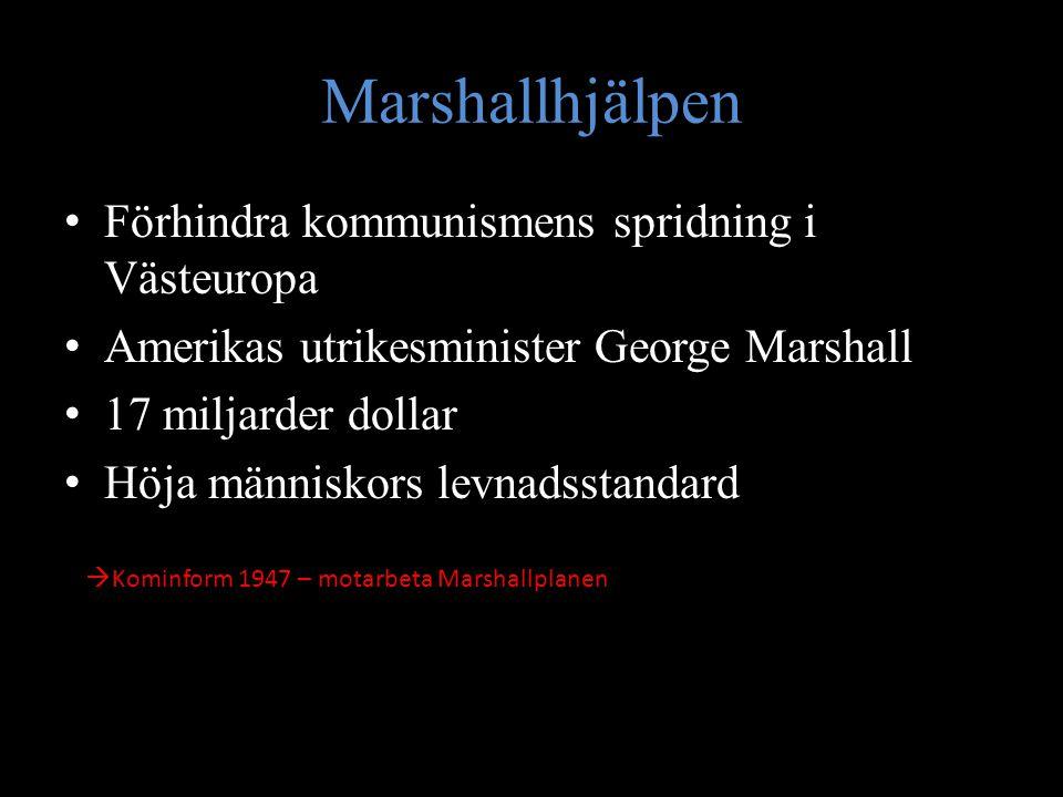 Marshallhjälpen Förhindra kommunismens spridning i Västeuropa