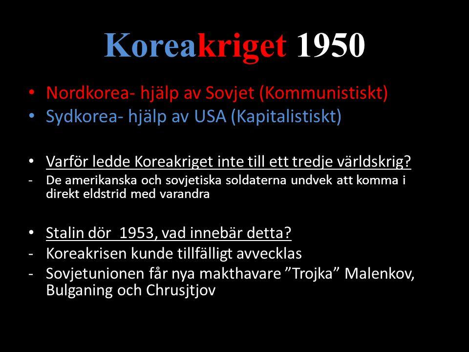 Koreakriget 1950 Nordkorea- hjälp av Sovjet (Kommunistiskt)