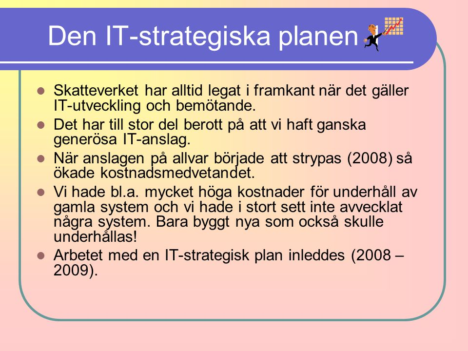 Den IT-strategiska planen 1