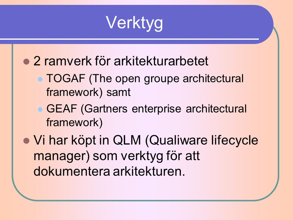 Verktyg 2 ramverk för arkitekturarbetet
