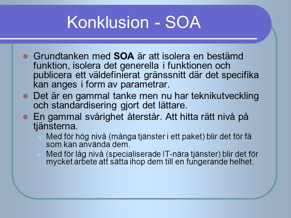 Konklusion - SOA
