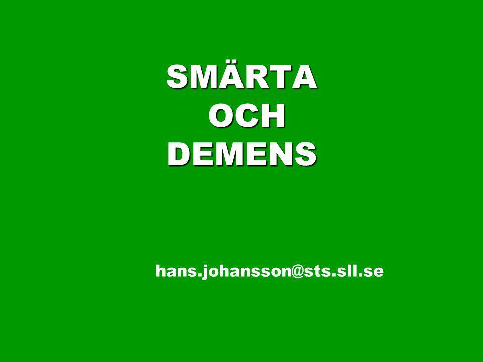 SMÄRTA OCH DEMENS hans.johansson@sts.sll.se