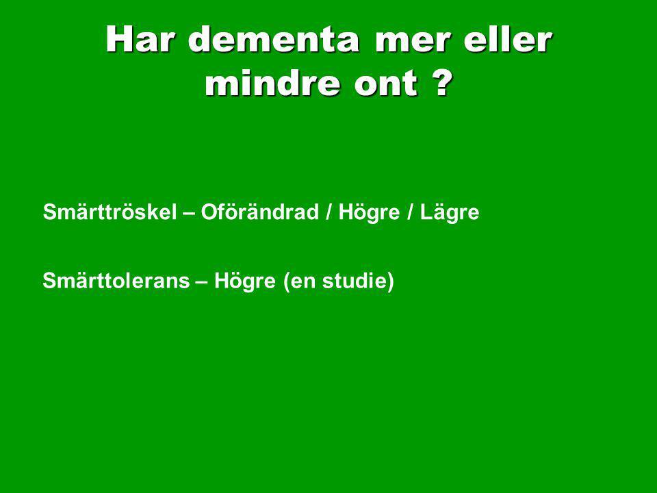 Har dementa mer eller mindre ont