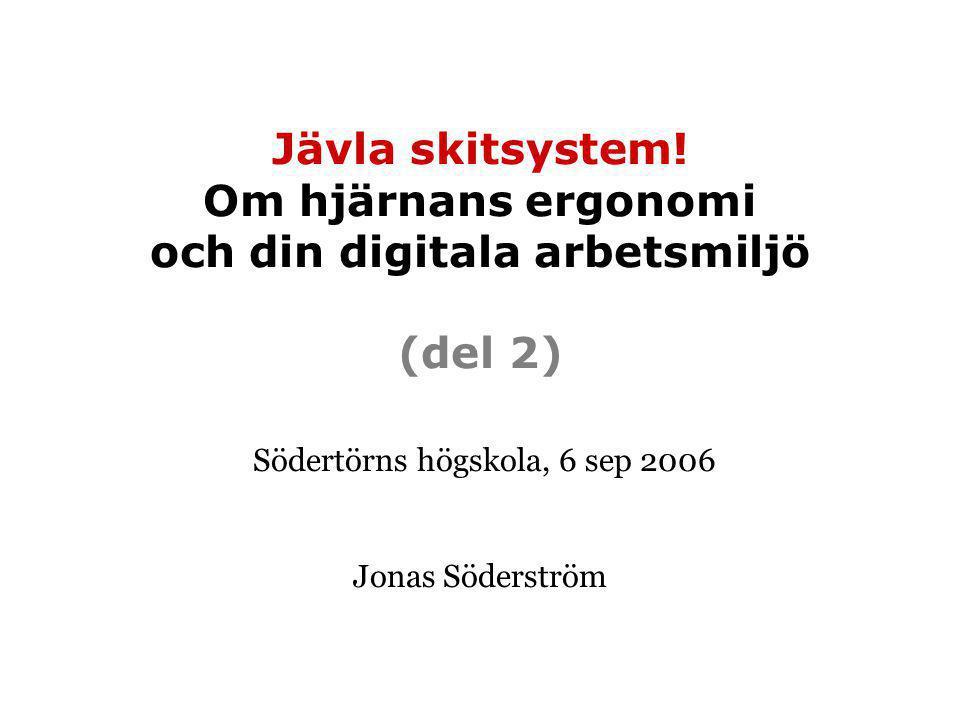 Södertörns högskola, 6 sep 2006 Jonas Söderström