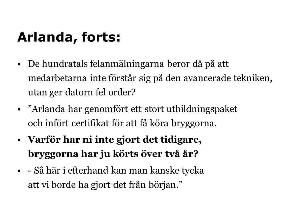 Arlanda, forts: De hundratals felanmälningarna beror då på att medarbetarna inte förstår sig på den avancerade tekniken, utan ger datorn fel order