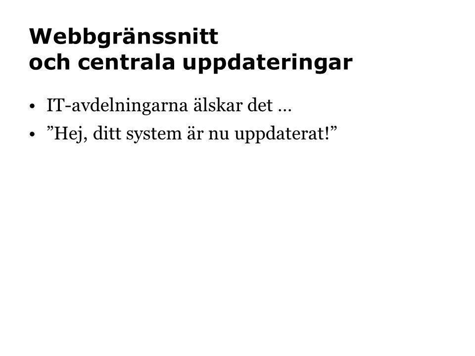 Webbgränssnitt och centrala uppdateringar