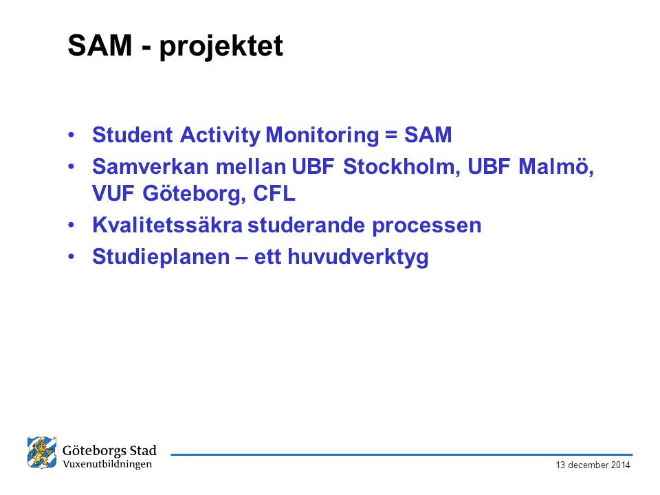 SAM - projektet Student Activity Monitoring = SAM