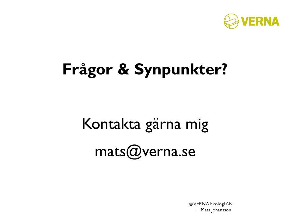 Frågor & Synpunkter Kontakta gärna mig mats@verna.se
