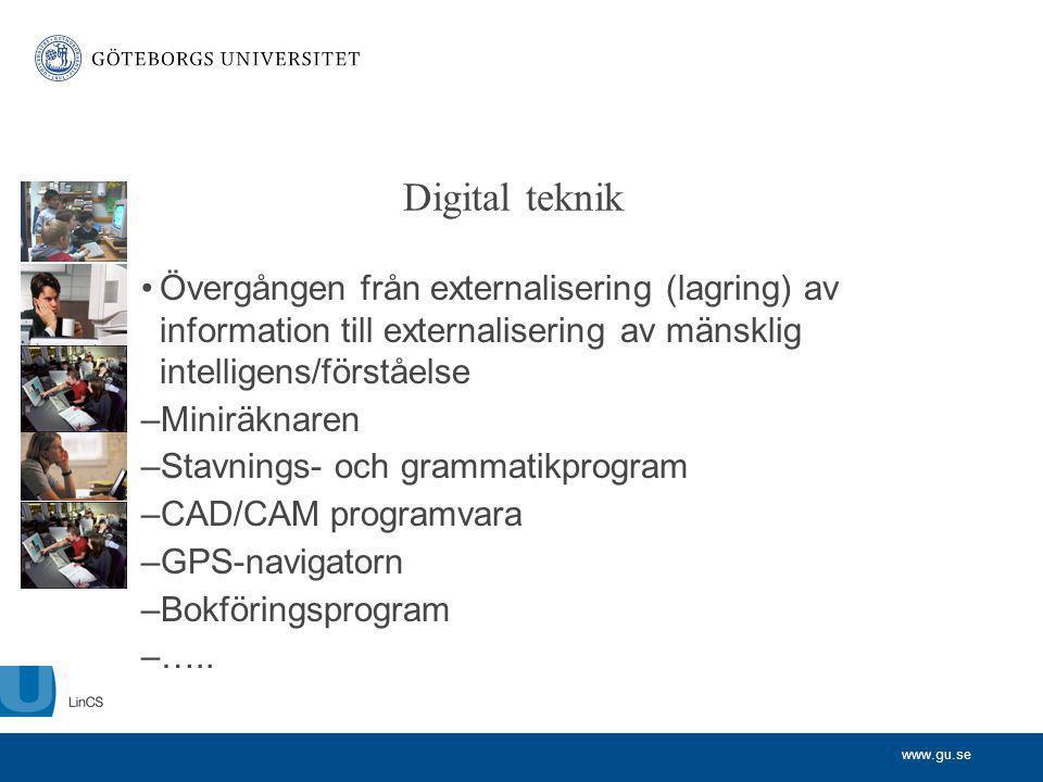 Digital teknik Övergången från externalisering (lagring) av information till externalisering av mänsklig intelligens/förståelse.