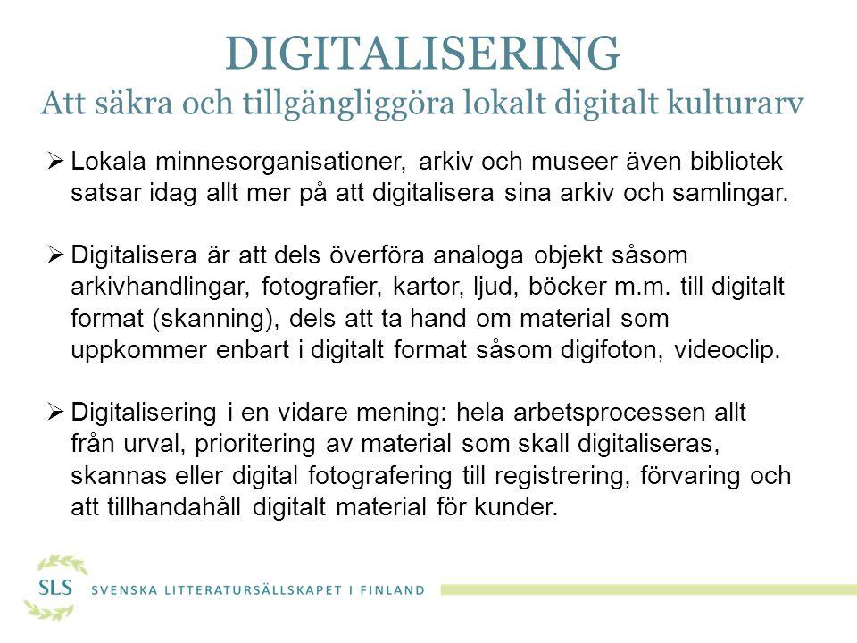 DIGITALISERING Att säkra och tillgängliggöra lokalt digitalt kulturarv