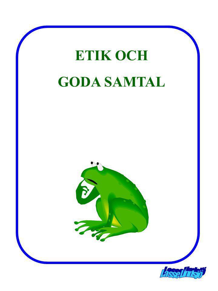 ETIK OCH GODA SAMTAL Lasse Lindsjö