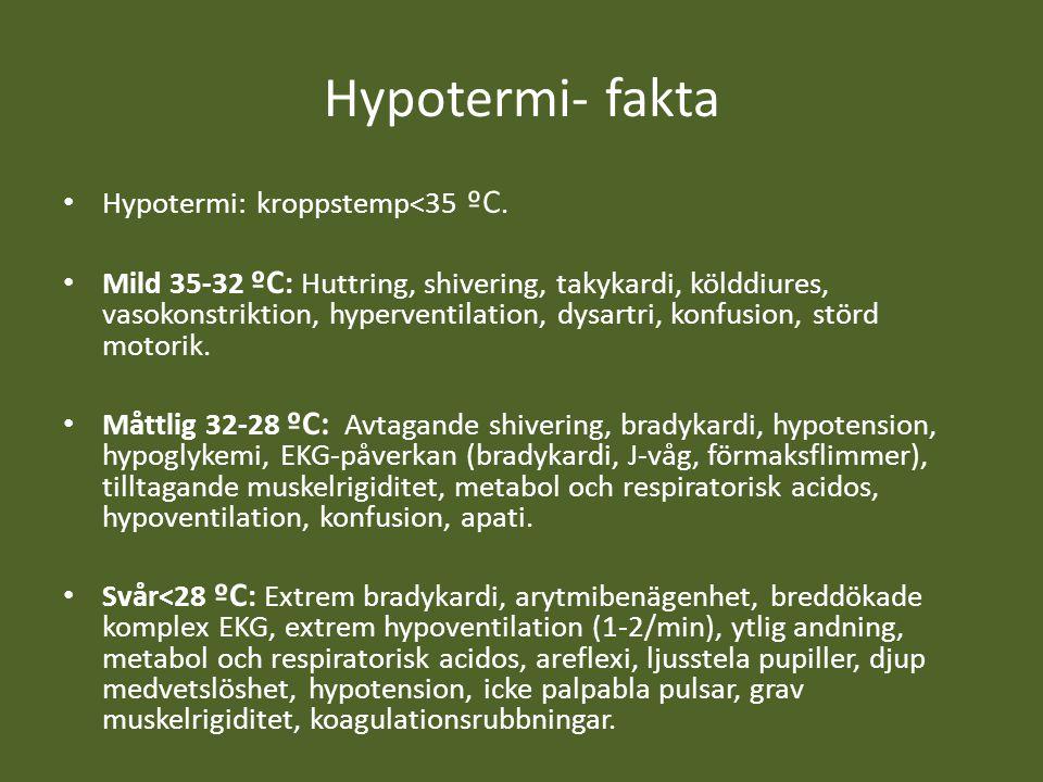 Hypotermi- fakta Hypotermi: kroppstemp<35 ºC.