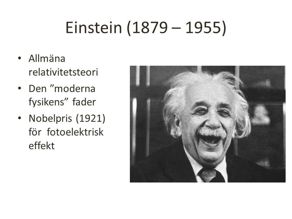 Einstein (1879 – 1955) Allmäna relativitetsteori