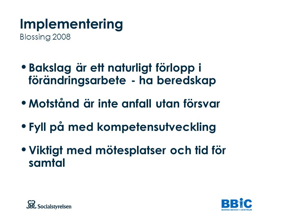 Implementering Blossing 2008