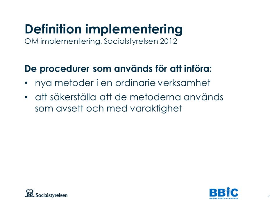 Definition implementering OM implementering, Socialstyrelsen 2012