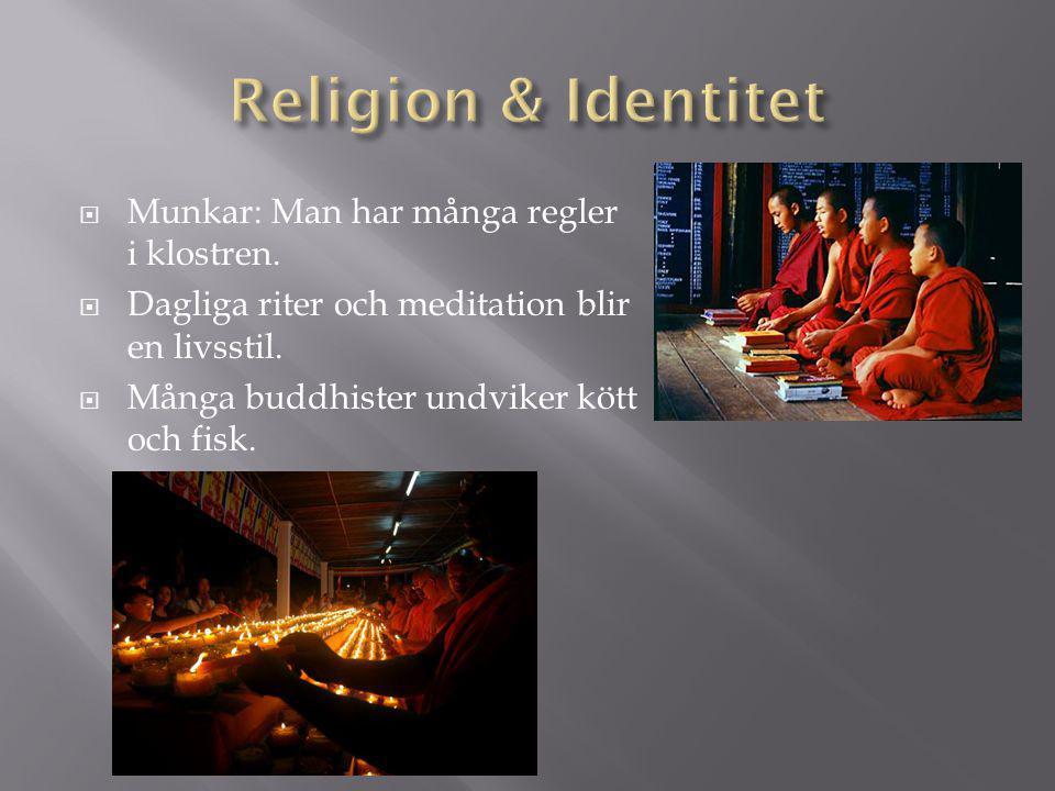 Religion & Identitet Munkar: Man har många regler i klostren.
