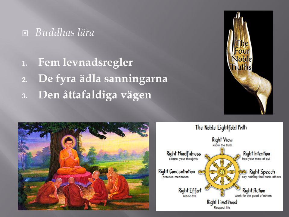 Buddhas lära Fem levnadsregler De fyra ädla sanningarna Den åttafaldiga vägen