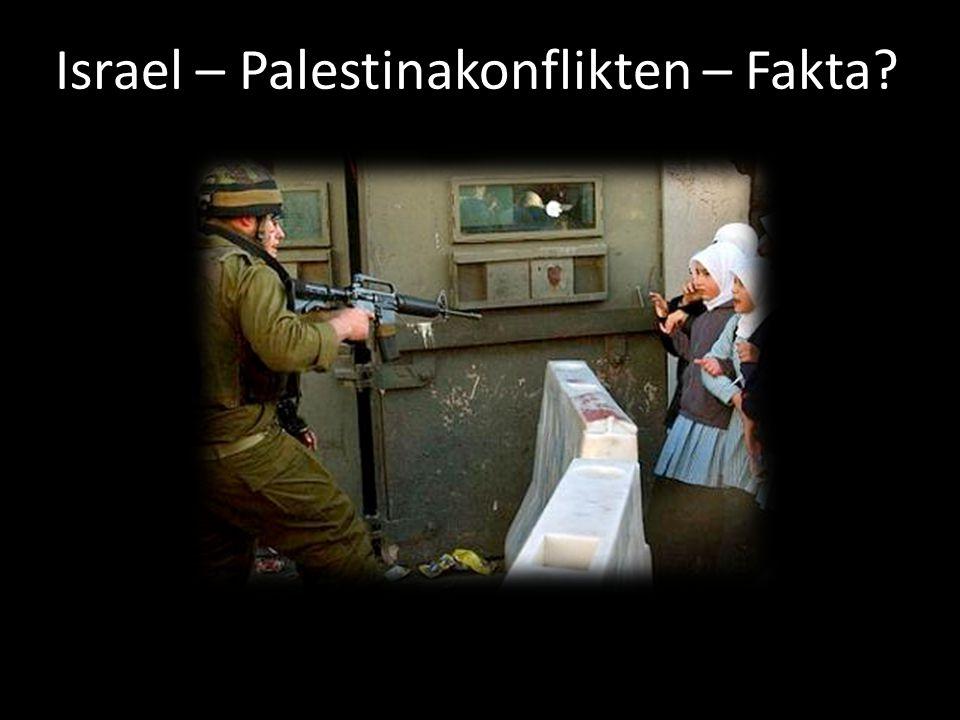 Israel – Palestinakonflikten – Fakta