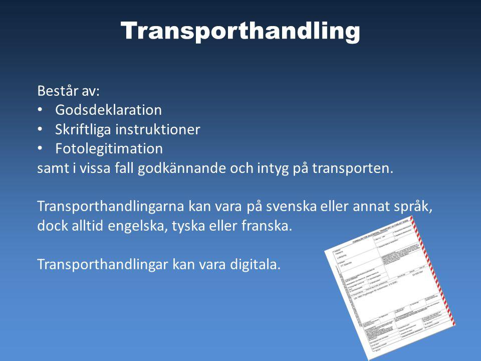 Transporthandling Består av: Godsdeklaration Skriftliga instruktioner