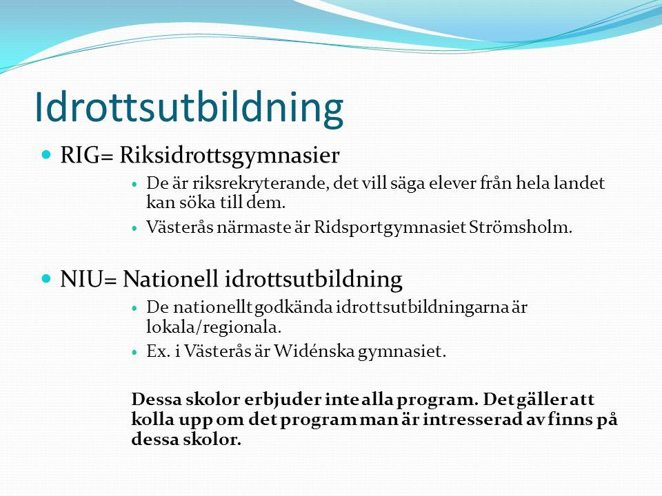 Idrottsutbildning RIG= Riksidrottsgymnasier