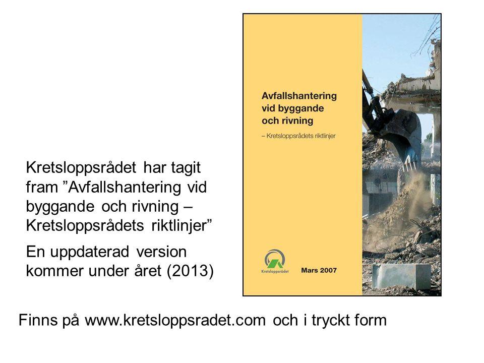 Kretsloppsrådet har tagit fram Avfallshantering vid byggande och rivning – Kretsloppsrådets riktlinjer