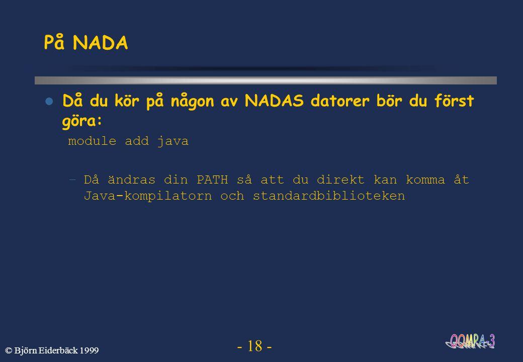På NADA Då du kör på någon av NADAS datorer bör du först göra: