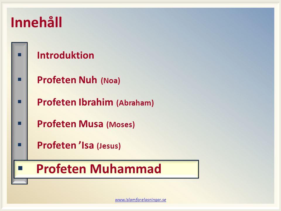 Innehåll Profeten Muhammad Introduktion Profeten Nuh (Noa)
