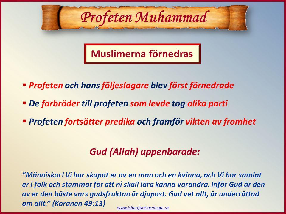 Profeten Muhammad Muslimerna förnedras Gud (Allah) uppenbarade: