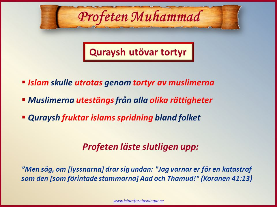 Profeten Muhammad Quraysh utövar tortyr Profeten läste slutligen upp: