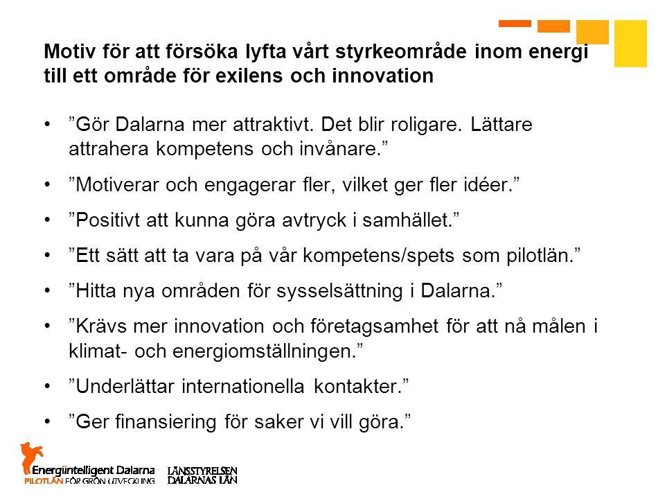 Motiv för att försöka lyfta vårt styrkeområde inom energi till ett område för exilens och innovation