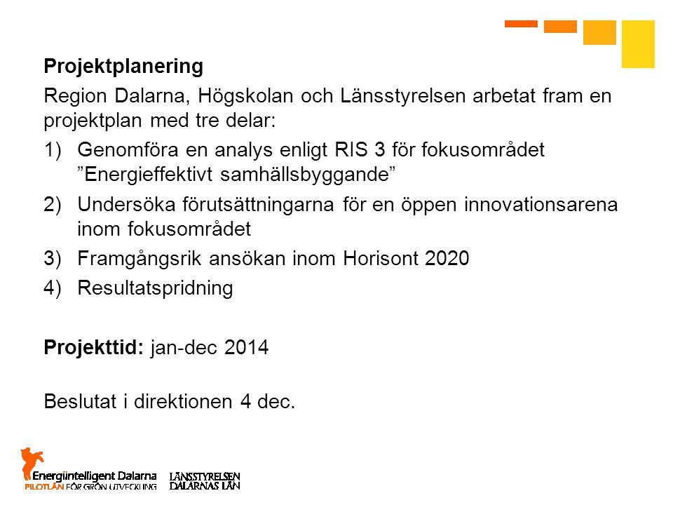 Projektplanering Region Dalarna, Högskolan och Länsstyrelsen arbetat fram en projektplan med tre delar: