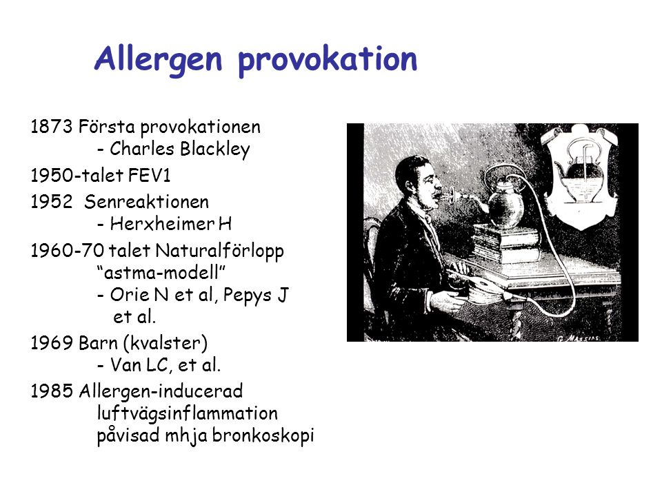 Allergen provokation 1873 Första provokationen - Charles Blackley