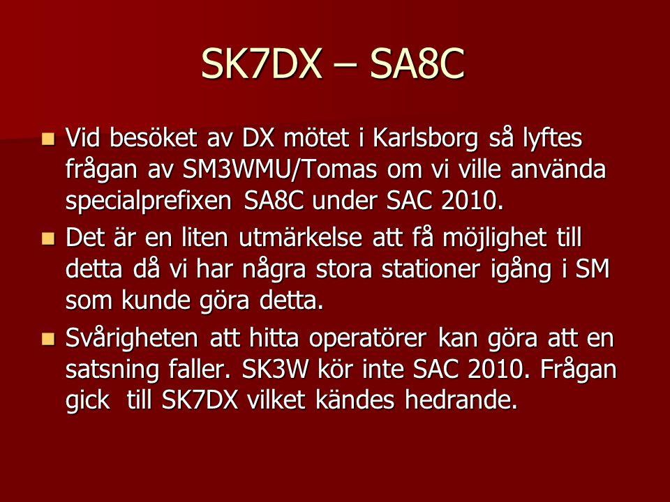 SK7DX – SA8C Vid besöket av DX mötet i Karlsborg så lyftes frågan av SM3WMU/Tomas om vi ville använda specialprefixen SA8C under SAC 2010.