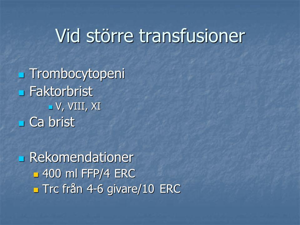 Vid större transfusioner