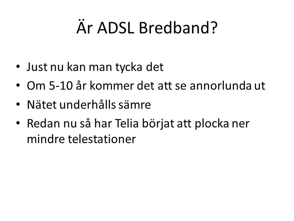 Är ADSL Bredband Just nu kan man tycka det