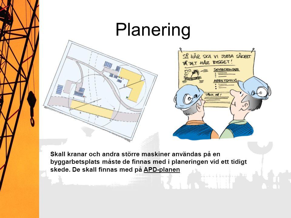 Planering Planering är som alltid mycket viktig för en bra och säker arbetsmiljö.