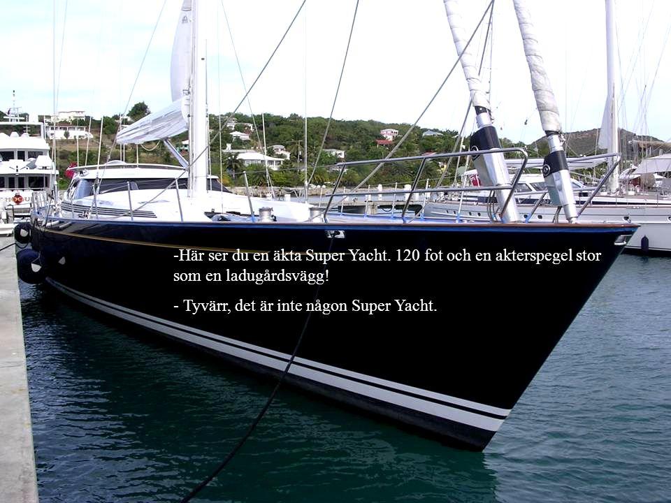 Här ser du en äkta Super Yacht