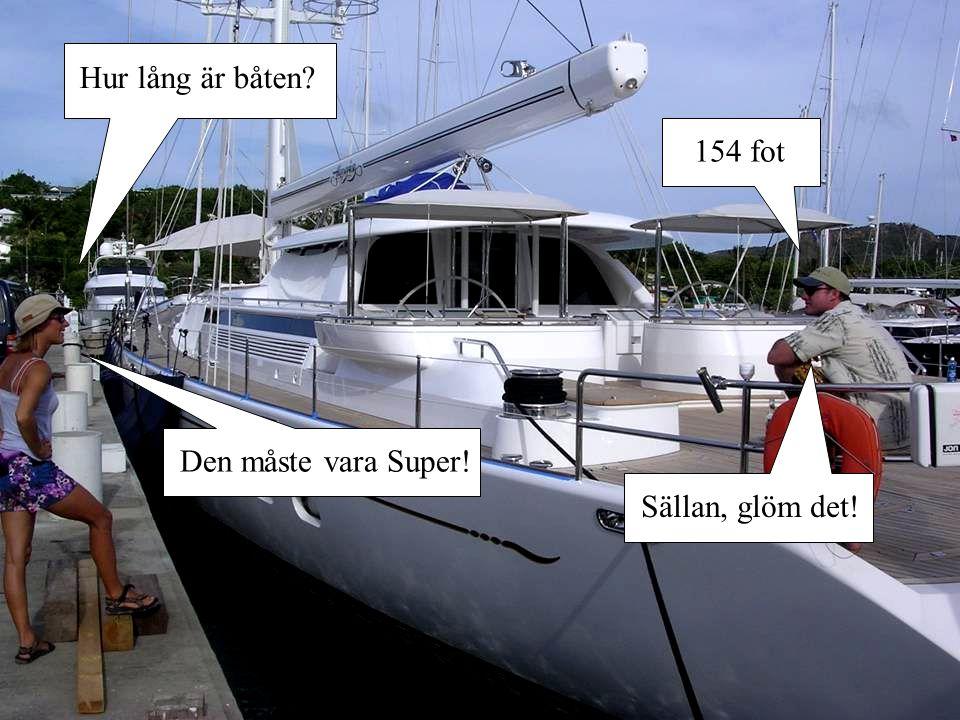 Hur lång är båten 154 fot Den måste vara Super! Sällan, glöm det!