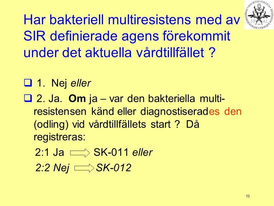 Har bakteriell multiresistens med av SIR definierade agens förekommit under det aktuella vårdtillfället
