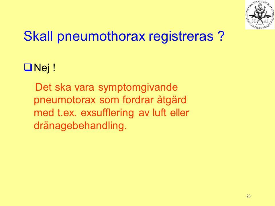 Skall pneumothorax registreras