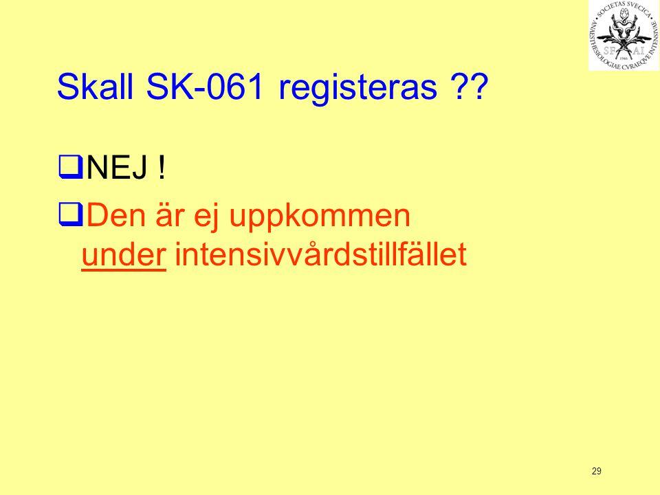 Skall SK-061 registeras NEJ !
