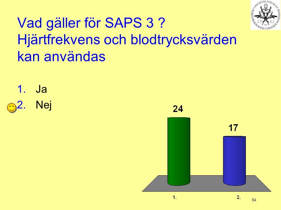 Vad gäller för SAPS 3 Hjärtfrekvens och blodtrycksvärden kan användas