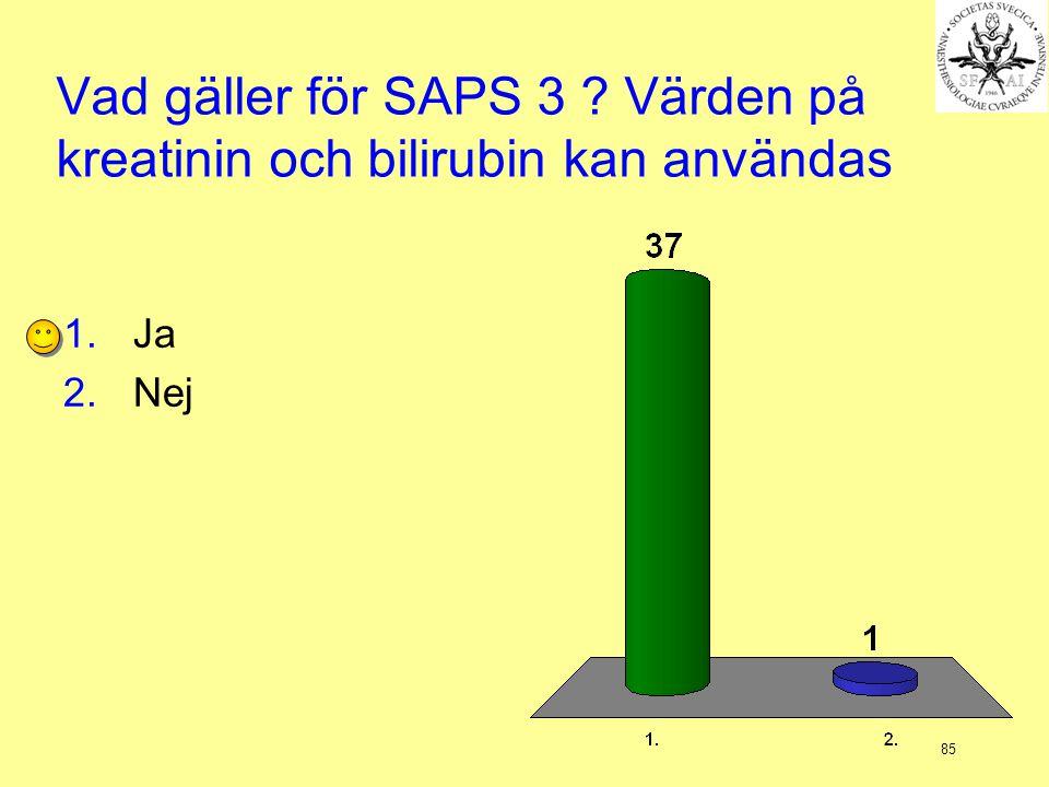 Vad gäller för SAPS 3 Värden på kreatinin och bilirubin kan användas