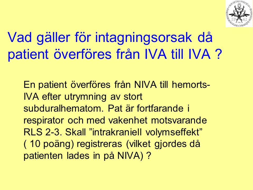Vad gäller för intagningsorsak då patient överföres från IVA till IVA