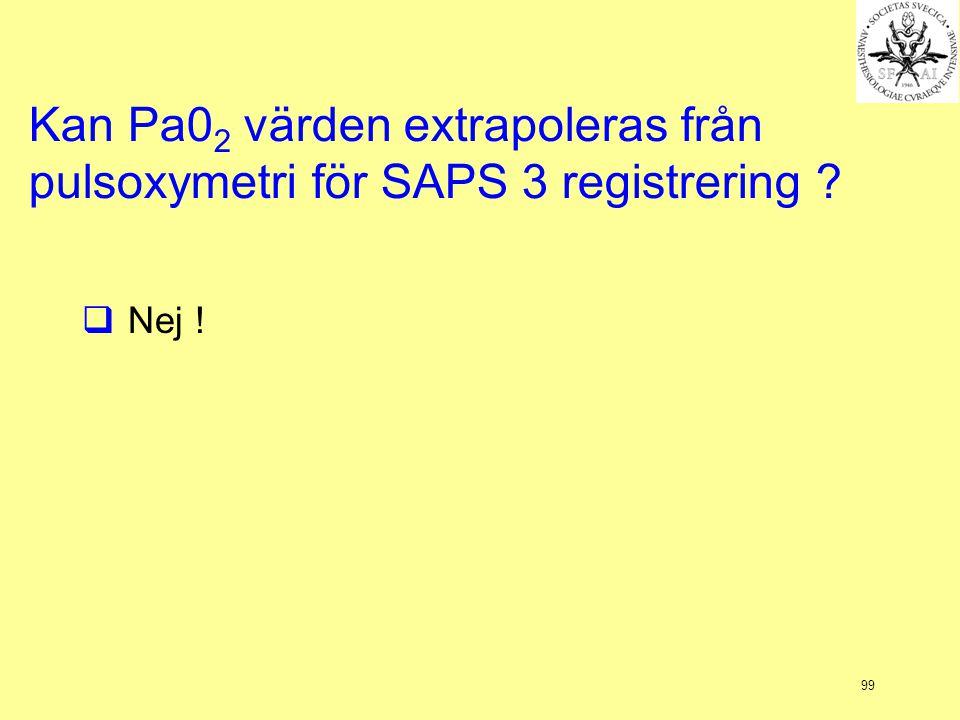 Kan Pa02 värden extrapoleras från pulsoxymetri för SAPS 3 registrering