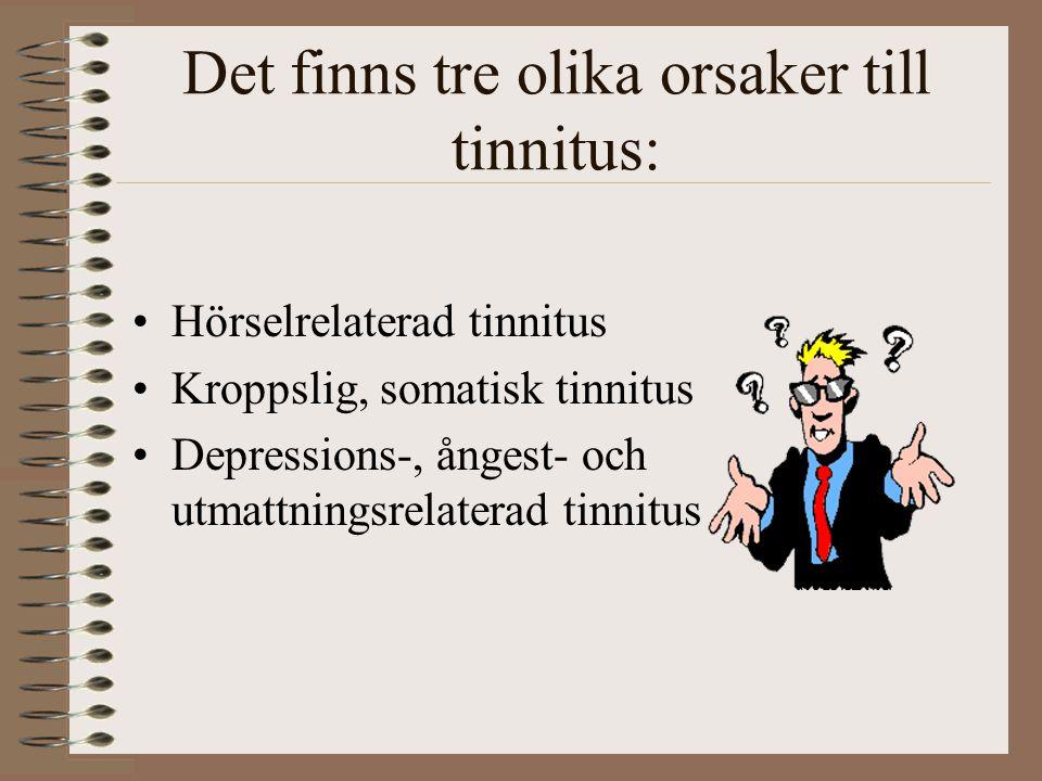 Det finns tre olika orsaker till tinnitus: